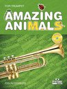 Amazing Animals for Trumpet