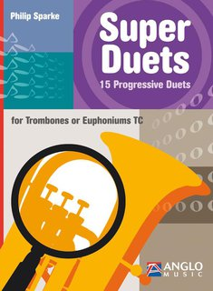 Super Duets - 2 Trombones/Euphoniums (TC)