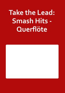 Take the Lead: Smash Hits - Querflöte