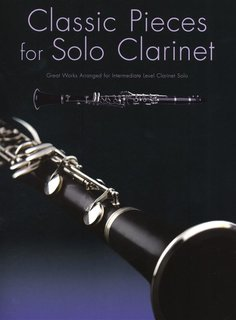 Classic Pieces for Solo Clarinet