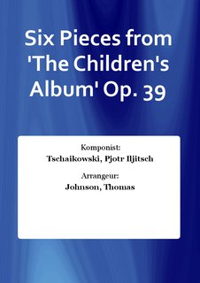 Six Pieces from The Childrens Album Op. 39