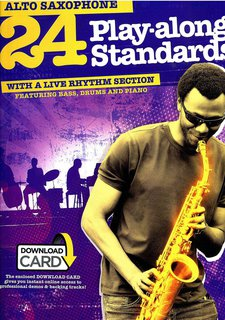 24 Play-Along Standards With A Live Rhythm Section - Alto Saxo...