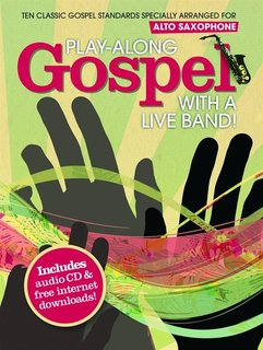 Play-Along Gospel With A Live Band! - Alto Saxophone