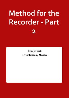 Method for the Recorder - Part 2