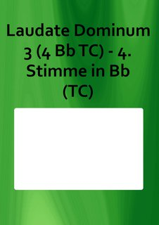 Laudate Dominum 3 (4 Bb TC) - 4. Stimme in Bb (TC)