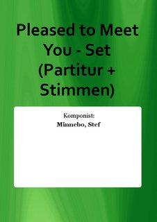 Pleased to Meet You - Set (Partitur + Stimmen)