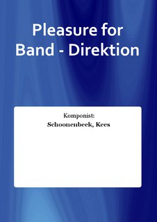 Pleasure for Band - Direktion