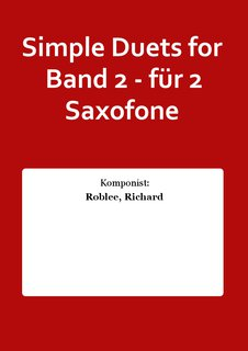 Simple Duets for  Band 2 - für 2 Saxofone