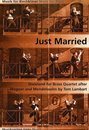 Just Married - f�r Blechbl�ser Quartett 2 Trompeten, 2...