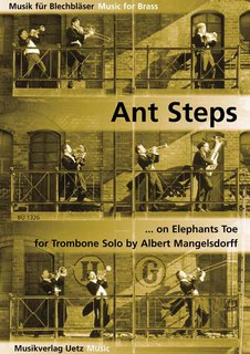 Ant Steps on Elephants Toe - für Posaune Solo