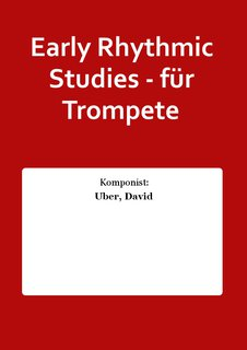 Early Rhythmic Studies - für Trompete