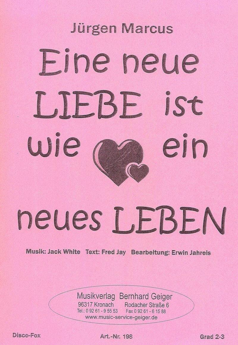 Neues Leben Neue Liebe Songtext Von Jurgen Marcus 2020 02 23