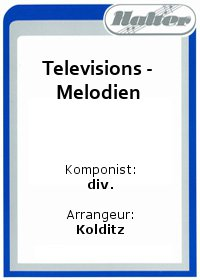 Televisions - Melodien