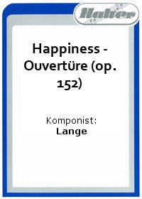 Happiness - Ouvertüre (op. 152)