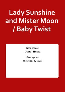 Lady Sunshine and Mister Moon / Baby Twist