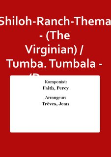 Shiloh-Ranch-Thema - (The Virginian) / Tumba. Tumbala - (Der neue Partytanz)