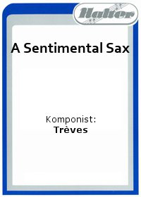 A Sentimental Sax / Song of the rising sun (Solo für Trompete)