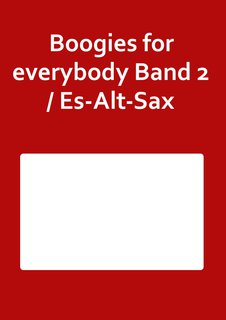 Boogies for everybody Band 2 / Es-Alt-Sax