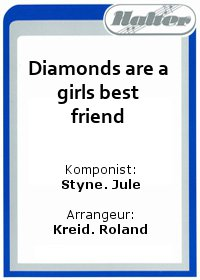 Diamonds are a girls best friend / I wanna be loved by you