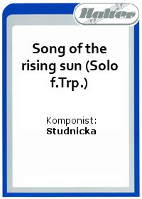Song of the rising sun (Solo f.Trp.) / A Sentimental Sax