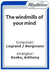 The windmills of your mind