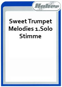 Sweet Trumpet Melodies 1.Solo Stimme