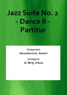 Jazz Suite No. 2 - Dance II - Partitur