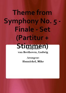 Theme from Symphony No. 5 - Finale - Set (Partitur + Stimmen)