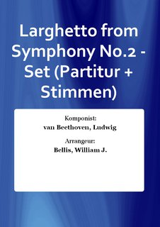 Larghetto from Symphony No.2 - Set (Partitur + Stimmen)