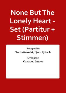 None But The Lonely Heart - Set (Partitur + Stimmen)