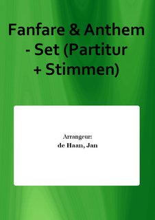 Fanfare & Anthem - Set (Partitur + Stimmen)