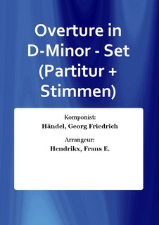 Overture in D-Minor - Set (Partitur + Stimmen)