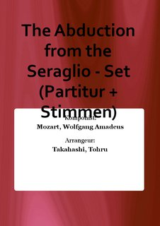 The Abduction from the Seraglio - Set (Partitur + Stimmen)
