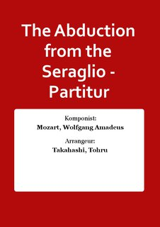 The Abduction from the Seraglio - Partitur