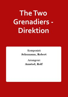 The Two Grenadiers - Direktion