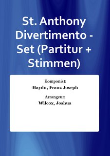 St. Anthony Divertimento - Set (Partitur + Stimmen)