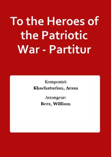 To the Heroes of the Patriotic War - Partitur