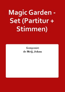 Magic Garden - Set (Partitur + Stimmen)