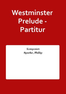 Westminster Prelude - Partitur