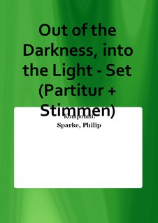 Out of the Darkness, into the Light - Set (Partitur + Stimmen)