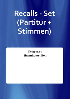 Recalls - Set (Partitur + Stimmen)