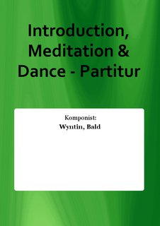 Introduction, Meditation & Dance - Partitur
