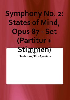Symphony No. 2: States of Mind, Opus 87 - Set (Partitur + Stimmen)