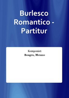 Burlesco Romantico - Partitur