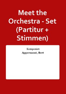 Meet the Orchestra - Set (Partitur + Stimmen)