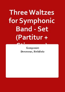 Three Waltzes for Symphonic Band - Set (Partitur + Stimmen)