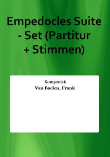 Empedocles Suite - Set (Partitur + Stimmen)