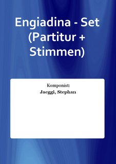 Engiadina - Set (Partitur + Stimmen)