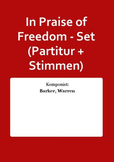 In Praise of Freedom - Set (Partitur + Stimmen)