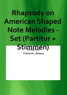 Rhapsody on American Shaped Note Melodies - Set (Partitur + Stimmen)